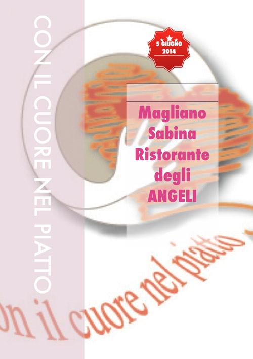 'Con il Cuore nel piatto', Magliano Sabina (Ri) Ristorante degli Angeli, 5 giugno 2014